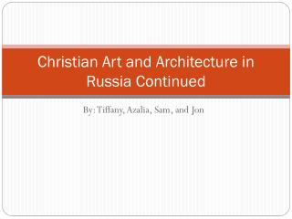 Christian Art and Architecture in Russia Continued