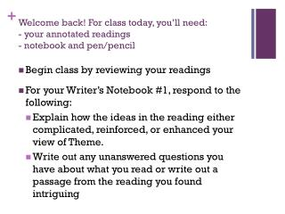Welcome back! For class today, you'll need: - your annotated readings - notebook and pen/pencil