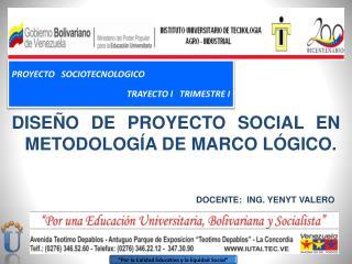 DISEÑO DE PROYECTO SOCIAL EN  METODOLOGÍA  DE MARCO LÓGICO.