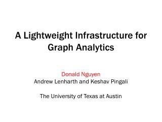 A Lightweight Infrastructure for Graph Analytics