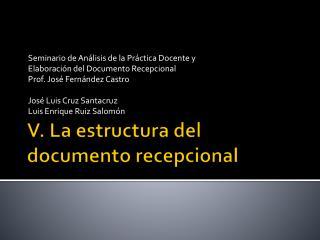 V. La estructura del documento recepcional