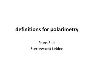 definitions for  polarimetry