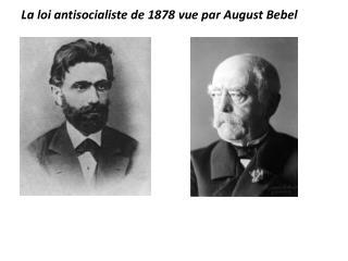 La loi antisocialiste de 1878 vue par August Bebel