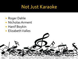 Not  Just  Karaoke
