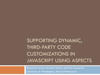 Supporting Dynamic, Third-Party Code Customizations in JavaScript Using Aspects