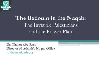 The Bedouin in the  Naqab :  The Invisible Palestinians  and the  Prawer  Plan