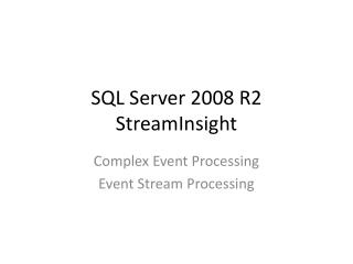 SQL Server 2008 R2  StreamInsight