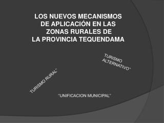 LOS NUEVOS MECANISMOS  DE APLICACIÓN EN LAS   ZONAS RURALES DE  LA PROVINCIA TEQUENDAMA