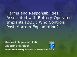 Katrina A. Bramstedt, PhD Associate Professor Bond University School of Medicine