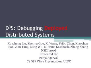 D 3 S: Debugging  Deployed  Distributed Systems