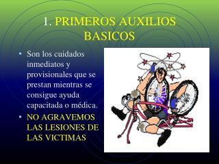 1.  PRIMEROS AUXILIOS BASICOS