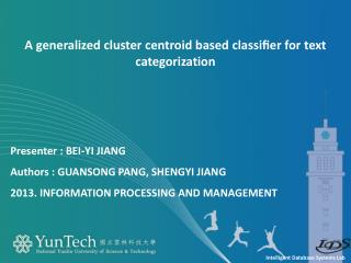 A generalized cluster  centroid  based  classifier  for text categorization
