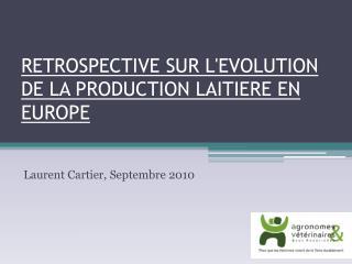 RETROSPECTIVE SUR L'EVOLUTION  DE LA PRODUCTION LAITIERE EN EUROPE
