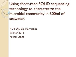 FISH 546: Bioinformatics Winter 2013 Rachel Lange