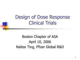 Design of Dose Response Clinical Trials