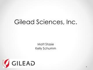 Gilead  Sciences, Inc. Matt Stasie Kelly  Schumm