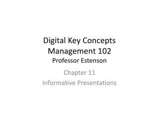Digital Key Concepts Management 102 Professor Estenson