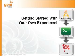Getting Started With  Your Own Experiment