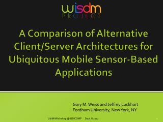 Gary M. Weiss and Jeffrey Lockhart Fordham University, New York, NY