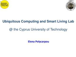 Ubiquitous Computing and Smart Living Lab @ the Cyprus University of Technology