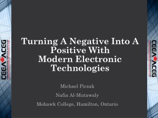 Turning A Negative Into A Positive With  Modern Electronic Technologies