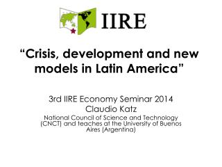 """Crisis, development and new models in Latin America """