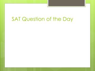 SAT Question  of the Day