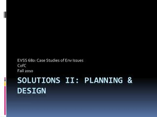 SOLUTIONS II: PLANNING & DESIGN