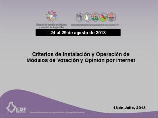 Criterios de Instalación y Operación de Módulos de Votación y Opinión por Internet