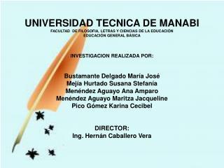 UNIVERSIDAD TECNICA DE MANABI FACULTAD  DE FILOSOFIA, LETRAS Y CIENCIAS DE LA EDUCACIÓN
