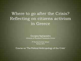Where to go after the Crisis?  Reflecting on  citizens  activism  in Greece