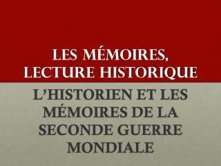 LES MÉMOIRES, LECTURE HISTORIQUE