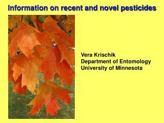Information on recent and novel pesticides