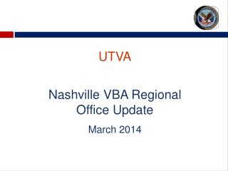 UTVA Nashville VBA Regional Office Update March 2014