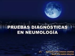PRUEBAS DIAGNÓSTICAS EN NEUMOLOGÍA