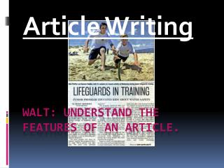 Walt: Understand the features of an Article.