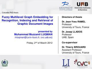 presented by Muhammad  Muzzamil  LUQMAN mluqman@{univ-tours.fr, cvc.uab.es}