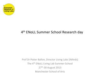 4 th ENoLL  Summer School Research  day