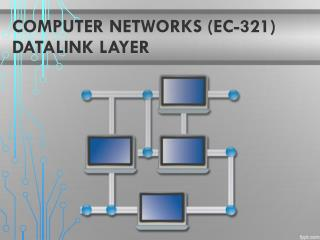 Computer  Networks (EC-321) DataLink Layer
