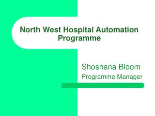 A collaborative approach   the North West Pharmacy Automation ...