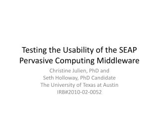 Testing the Usability of the SEAP Pervasive Computing Middleware