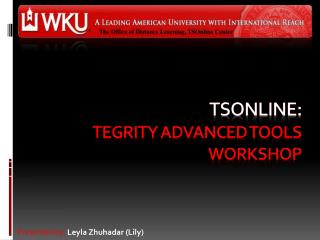 TSOnline: Tegrity Advanced Tools Workshop