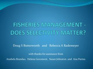 FISHERIES MANAGEMENT - DOES SELECTIVITY MATTER ?