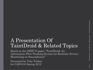 A Presentation Of TaintDroid  & Related Topics