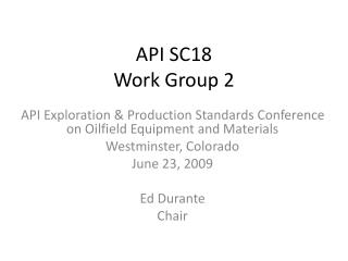 API  SC18 Work  Group  2