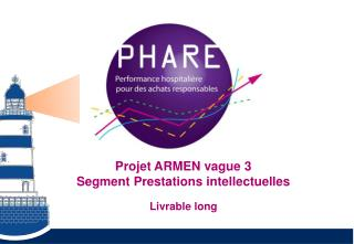 Projet  ARMEN  vague 3 Segment  Prestations intellectuelles Livrable long