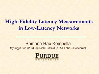 High -Fidelity Latency Measurements  in Low -Latency Networks