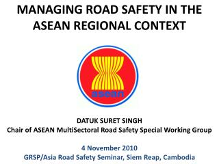 MANAGING ROAD SAFETY IN THE ASEAN REGIONAL CONTEXT