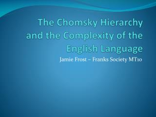 The Chomsky Hierarchy  and the Complexity of the English Language