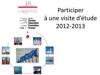 Participer à une visite d'étude 2012-2013